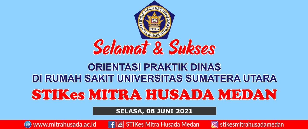 Selamat dan sukses atas terlaksananya Orientasi Peserta Didik STIKes Mitra Husada Medan dengan Rumah Sakit Universitas Sumatera Utara