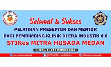 STIKes Mitra Husada Medan mengadakan pelatihan Pereseptor dan Mentor yang diadakan mulai hari Jumat – Minggu tanggal 11 - 13 Desember 2020.