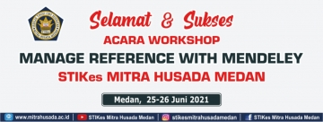 """STIKes Mitra Husada Medan Carry Out a """"Manage Reference With Mendeley workshop""""On Friday, June 25, 2021"""